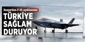 Rusya'dan F-35 açıklaması: Türkiye sağlam duruyor