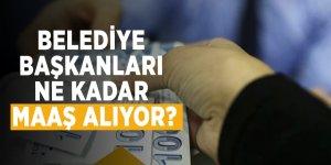 Belediye başkanları ne kadar maaş alıyor?