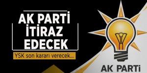 AK Parti itiraz edecek, YSK son kararı verecek...