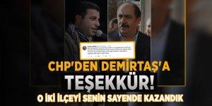CHP'den Demirtaş'a teşekkür: O iki ilçeyi senin sayende kazandık