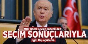 MHP lideri Devlet Bahçeli'den seçim sonuçlarıyla ilgili flaş açıklama
