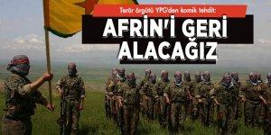 Terör örgütü YPG'den komik tehdit: Afrin'i geri alacağız