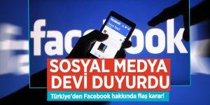 Türkiye'den Facebook hakkında flaş karar! Sosyal medya devi duyurdu