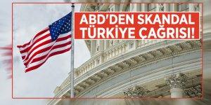 ABD'den skandal Türkiye çağrısı!