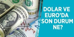 Dolar ve Euro da son durum ne?