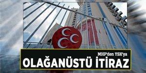 MHP'den YSK'ya olağanüstü itiraz