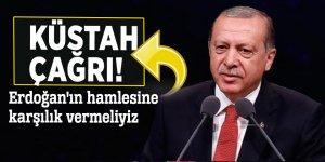 Küstah çağrıyı yaptılar: Erdoğan'ın hamlesine karşılık vermeliyiz
