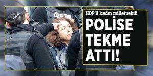 HDP'li kadın milletvekili, polise tekme attı!