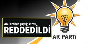 AK Parti'nin yaptığı itiraz reddedildi
