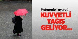 Meteoroloji uyardı! Kuvvetli yağış geliyor...