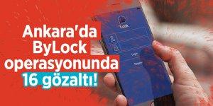 Ankara'da ByLock operasyonunda 16 gözaltı!