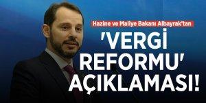 Hazine ve Maliye Bakanı Albayrak'tan 'vergi reformu' açıklaması!