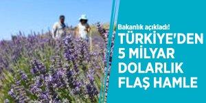 Bakanlık açıkladı! Türkiye'den 5 milyar dolarlık flaş hamle