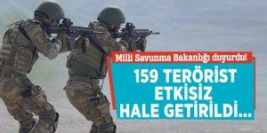 Milli Savunma Bakanlığı duyurdu! 159 terörist etkisiz hale getirildi...