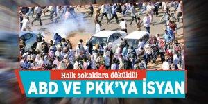 Halk sokaklara döküldü! ABD ve PKK'ya isyan