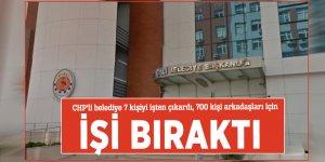 CHP'li belediye 7 kişiyi işten çıkardı, 700 kişi arkadaşları için işi bıraktı
