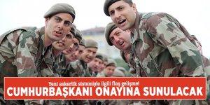 Yeni askerlik sistemiyle ilgili flaş gelişme! Cumhurbaşkanı onayına sunulacak