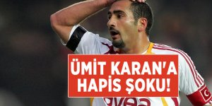 Eski milli futbolcu Ümit Karan'a hapis şoku!