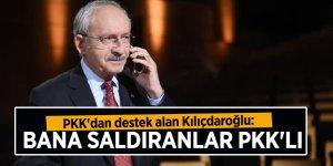 PKK'dan destek alan Kılıçdaroğlu: Bana saldıranlar PKK'lı