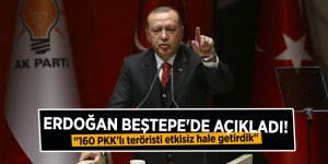 """Erdoğan Beştepe'de açıkladı! """"160 PKK'lı teröristi etkisiz hale getirdik"""""""