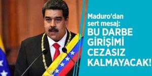 Maduro'dan sert mesaj: Bu darbe girişimi cezasız kalmayacak!
