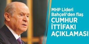 MHP Lideri Bahçeli'den flaş Cumhur İttifakı açıklaması