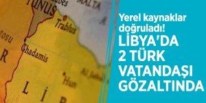 Yerel kaynaklar doğruladı! Libya'da 2 Türk vatandaşı gözaltında