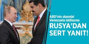 ABD'nin skandal Venezuela iddiasına Rusya'dan sert yanıt!