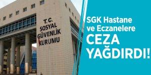 SGK Hastane ve Eczanelere ceza yağdırdı!