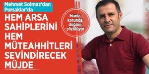 Mehmet Solmaz'dan Pursaklar'da hem arsa sahiplerini hem müteahhitleri sevindirecek müjde