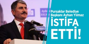 Pursaklar Belediye BaşkanıAyhan Yılmaz istifa etti!