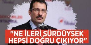 """AK Parti Genel Başkan Yardımcısı Ali İhsan Yavuz: """"Ne ileri sürdüysek hepsi doğru çıkıyor"""""""