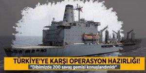 Türkiye'ye karşı operasyon hazırlığı!