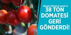 Ukrayna Türkiye'yi uyardı ve 38 ton domatesi geri gönderdi!