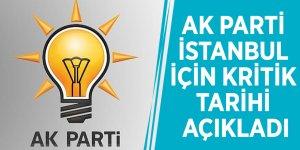 AK Parti, İstanbul için kritik tarihi açıkladı