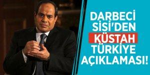 Darbeci Sisi'den küstah Türkiye açıklaması!