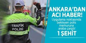 Ankara'dan acı haber! 1 polis şehit