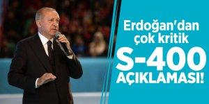 Erdoğan'dan çok kritik S-400 açıklaması!