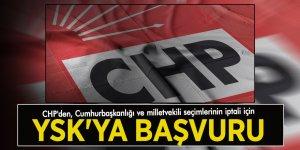CHP'den, Cumhurbaşkanlığı ve milletvekili seçimlerinin iptali için YSK'ya başvuru