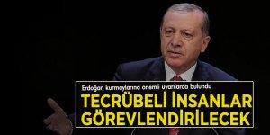 Erdoğan talimat verdi! Tecrübeli insanlar görevlendirilecek