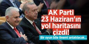 AK Parti 23 Haziran'ın yol haritasını çizdi! Bir oyun bile önemi anlatılacak...