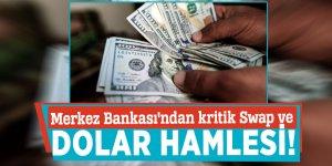 Merkez Bankası'ndan kritik Swap ve Dolar hamlesi!