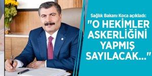"""Sağlık Bakanı Koca'dan son dakika açıklaması! """"O hekimler askerliğini yapmış sayılacak..."""""""