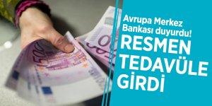 Avrupa Merkez Bankası duyurdu! Resmen tedavüle girdi