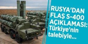 Rusya'dan flaş S-400 açıklaması: Türkiye'nin talebiyle...