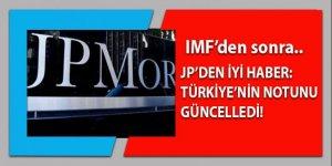 IMF'den sonra JP Morgan'dan Türkiye'ye güzel haber!