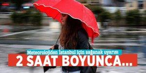 Meteorolojiden İstanbul için sağanak uyarısı! 2 saat boyunca...