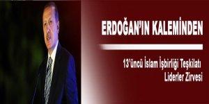 Erdoğan'ın kaleminden İslam İşbirliği Teşkilatı Zirvesi
