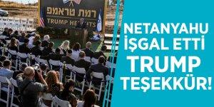 Büyük skandal... Netanyahu işgal etti, Trump teşekkür!