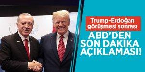Trump-Erdoğan görüşmesi sonrası ABD'den son dakika açıklaması!
